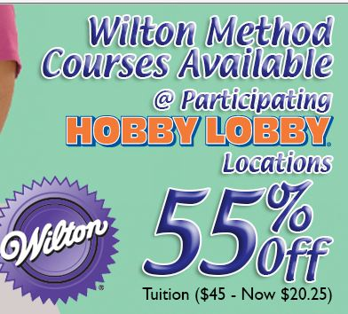 Hobby Lobby- 55% off Wilton Cake Decorating Classes ...