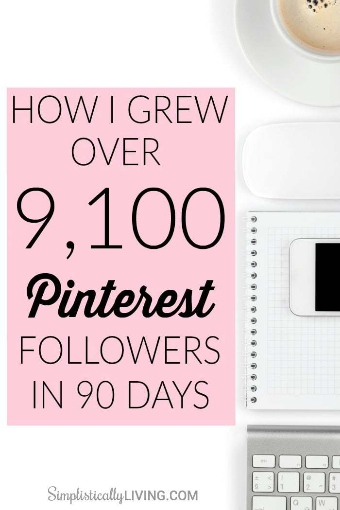 How I Grew Over 9,100 Pinterest Followers in 90 Days