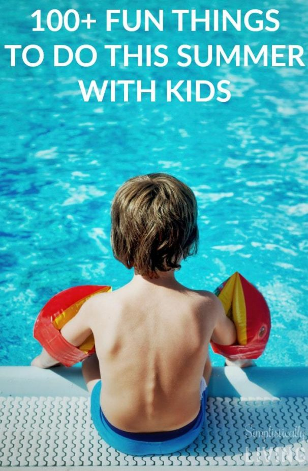 100 Fun Things to Do This Summer with Kids