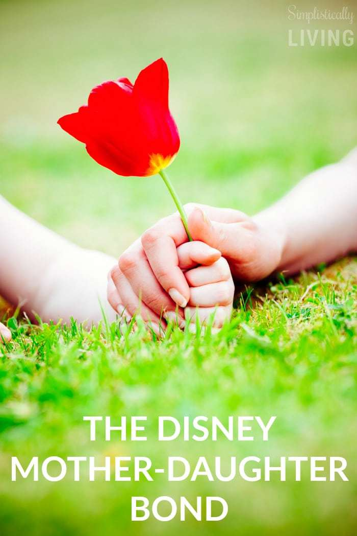 The Disney Mother-Daughter Bond