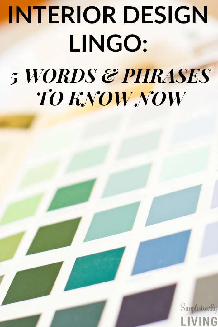 Interior Design Lingo 5 Words Phrases To Know Now