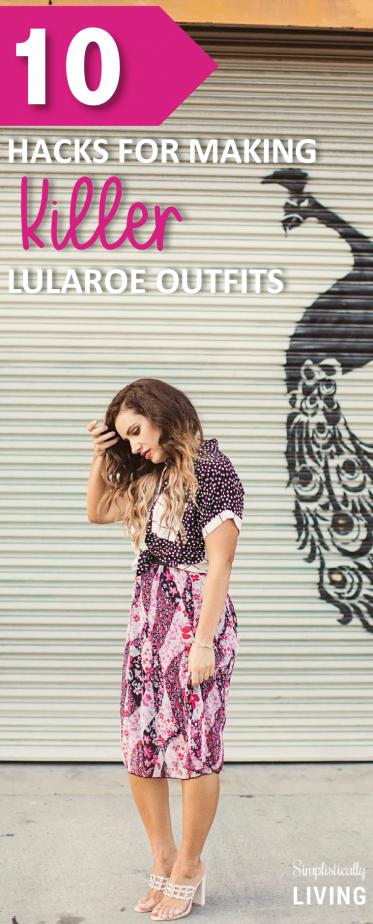 10 Hacks for Making Killer LuLaRoe Outfits #lularoe #lularoeoutfits #outfithacks #lifehacks