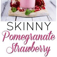 Skinny Pomegranate Strawberry Smoothie